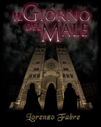 """Copertina de """"Il Giorno del Male"""", romanzo di Lorenzo Fabre"""